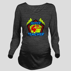 Super Fourth Grade T Long Sleeve Maternity T-Shirt