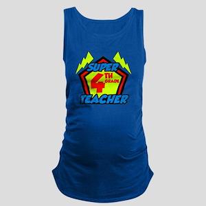 Super Fourth Grade Teacher Maternity Tank Top