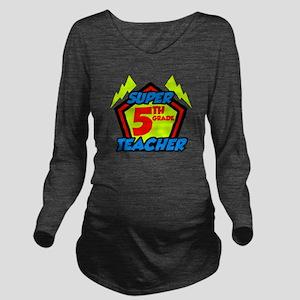 Super Fifth Grade Te Long Sleeve Maternity T-Shirt