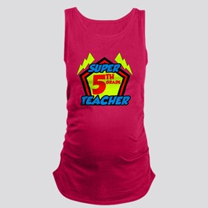 Super Fifth Grade Teacher Maternity Tank Top