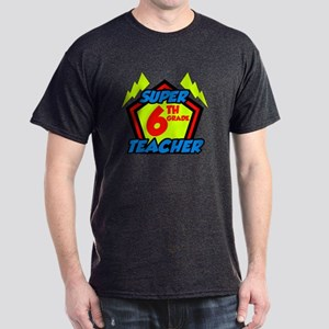 Super Sixth Grade Teacher Dark T-Shirt