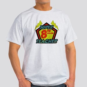 Super Eighth Grade Teacher Light T-Shirt