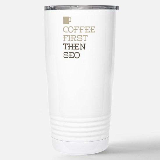 Coffee Then SEO Stainless Steel Travel Mug