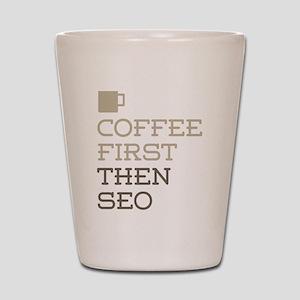 Coffee Then SEO Shot Glass