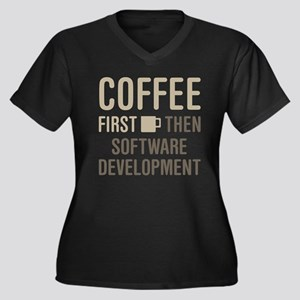 Coffee Then Software Development Plus Size T-Shirt