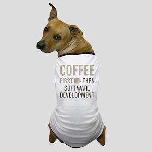 Coffee Then Software Development Dog T-Shirt