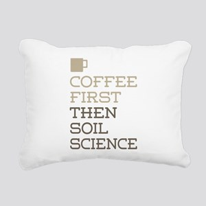 Coffee Then Soil Science Rectangular Canvas Pillow