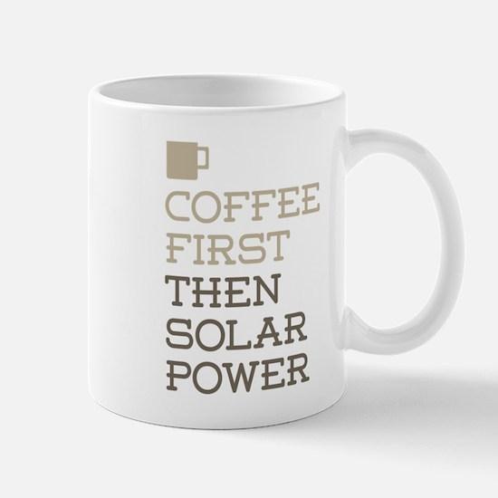 Coffee Then Solar Power Mugs