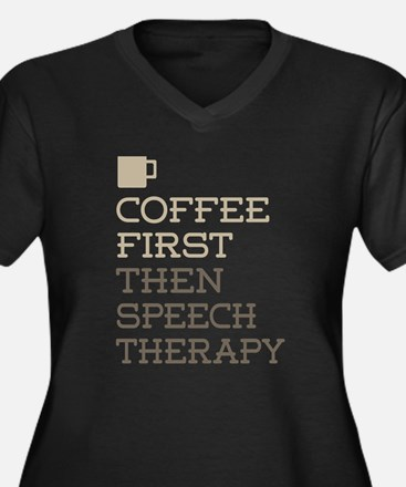 Coffee Then Speech Therapy Plus Size T-Shirt