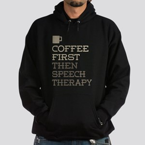 Coffee Then Speech Therapy Hoodie (dark)