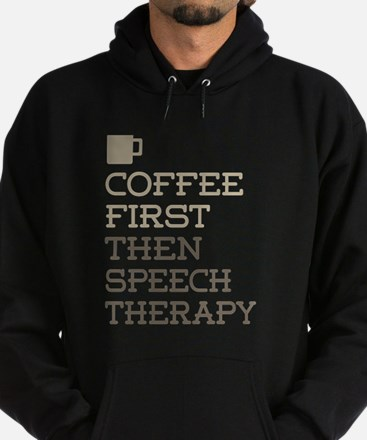 Coffee Then Speech Therapy Hoodie (dark)