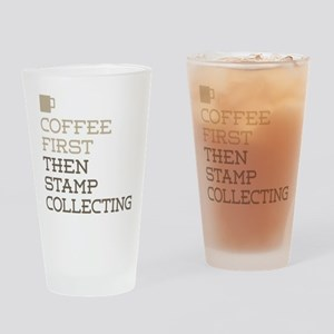 Coffee Then Stamp Collecting Drinking Glass