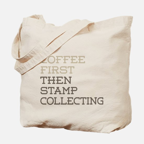 Coffee Then Stamp Collecting Tote Bag