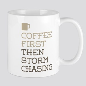 Coffee Then Storm Chasing Mugs