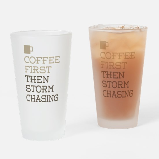 Coffee Then Storm Chasing Drinking Glass