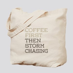 Coffee Then Storm Chasing Tote Bag