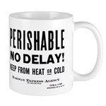 Perishable - No Delay ! Mug