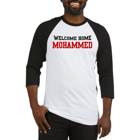 Welcome home MOHAMMED Baseball Jersey