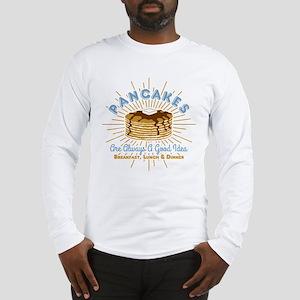 Pancakes Good Idea Long Sleeve T-Shirt