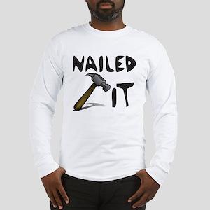 NAILED IT Long Sleeve T-Shirt
