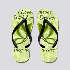 I Love Someone with Lyme Disease Flip Flops