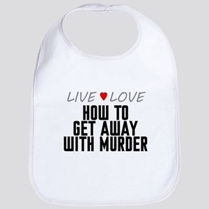 Live Love How to Get Away with Murder Bib