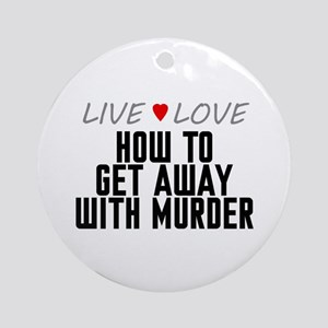 Live Love How to Get Away with Murder Round Orname