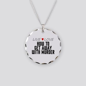 Live Love How to Get Away with Murder Necklace Cir