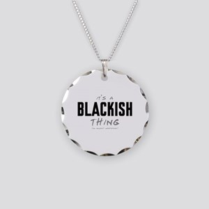 It's a Blackish Thing Necklace Circle Charm
