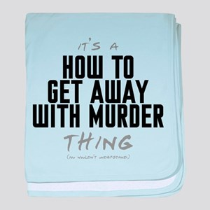 It's a How to Get Away with Murder Thing Infant Bl