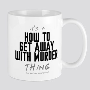 It's a How to Get Away with Murder Thing Mug