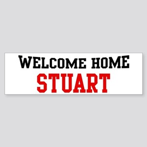 Welcome home STUART Bumper Sticker