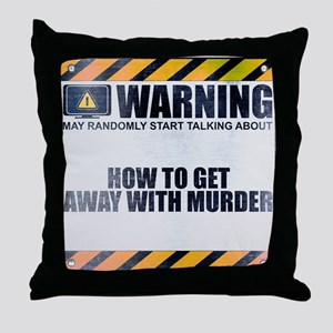 Warning: How to Get Away with Murder Throw Pillow