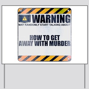 Warning: How to Get Away with Murder Yard Sign