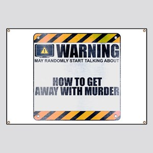 Warning: How to Get Away with Murder Banner