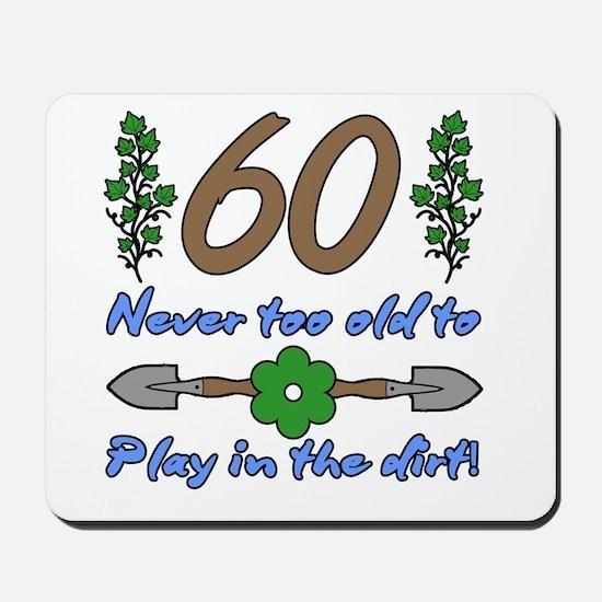 60th Birthday For Gardeners Mousepad