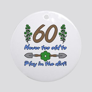 60th Birthday For Gardeners Round Ornament