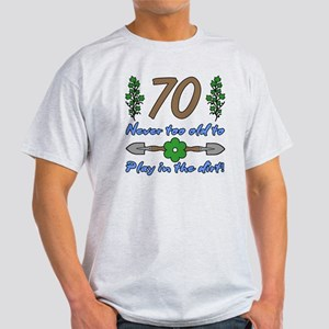 70th Birthday For Gardeners Light T-Shirt