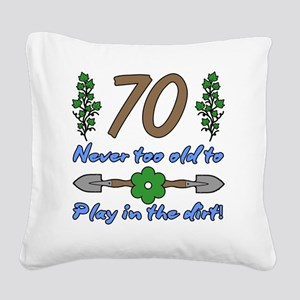 70th Birthday For Gardeners Square Canvas Pillow
