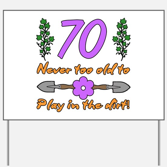 70th Birthday For Gardeners Yard Sign