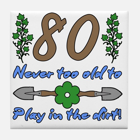 80th Birthday For Gardeners Tile Coaster