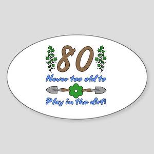 80th Birthday For Gardeners Sticker (Oval)