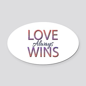 Love Always Wins - Oval Car Magnet