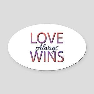 Love Always Wins - Oval Car Magnet