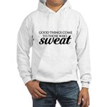 Good things come to those who sweat Hoodie