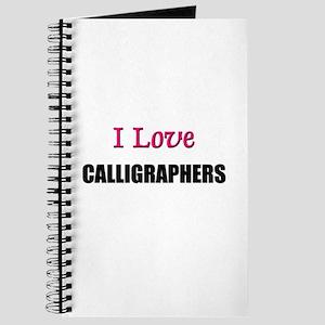 I Love CALLIGRAPHERS Journal