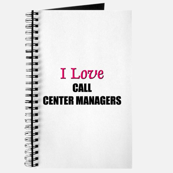 I Love CALL CENTER MANAGERS Journal