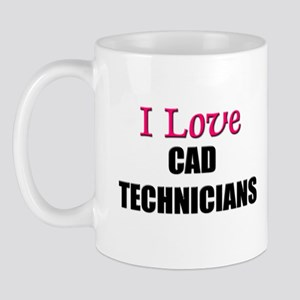 I Love CAD TECHNICIANS Mug
