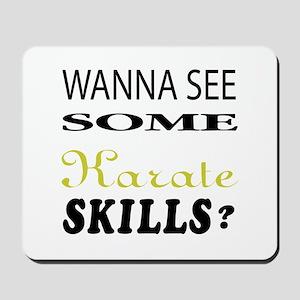 Wanna See Some Karate Skills ? Mousepad