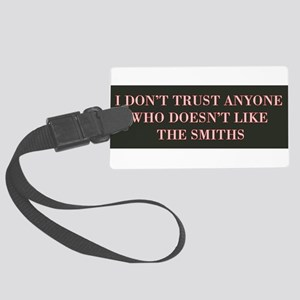 I Don't Trust Anyone Who Doesn't Large Luggage Tag